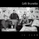Il Clan/Café Brunette