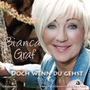 Doch wenn du gehst/Bianca Graf