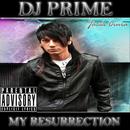 My Resurrection/DJ Prime