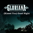 (Kissed You) Good Night/Gloriana