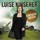 Einfach reich/Luise Kinseher