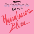 Hairdresser Blues/Hunx