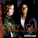 Only You (feat. Lucy Randell)/Guy Robin