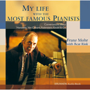 My Life With the Most Famous Pianists/Franz Mohr