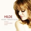 Hilde - Heike Makatsch singt Hildegard Knef/Heike Makatsch