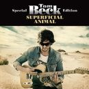 Superficial Animal (Special Edition)/Tom Beck