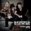 Stop Playing Games With Me/Supercircus