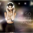 So Much Love (feat. Polina & Miami INC)/La Mica