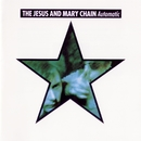 Automatic (Expanded Version)/The Jesus & Mary Chain