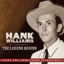 The Legend Begins/Hank Williams