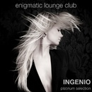 Platinum Selection [Enigmatic Lounge Club]/INGENIO