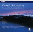 Kaamos / Polar Night - Finnish Works for String Orchestra/The Helsinki Strings