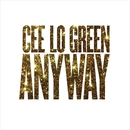 Anyway/CeeLo Green
