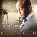 Breakthrough/Dale Ciceron & Optimistic 4 Christ