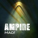 Mad!/Ampire