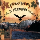 Wild Mountain Nation/Blitzen Trapper
