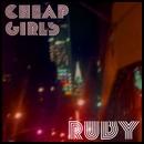 Ruby/Cheap Girls