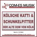 Der alte Dom von Köln/Kölsche Katti & Schunkelpitter