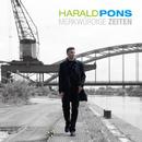 Merkwürdige Zeiten/Harald Pons