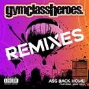 Ass Back Home (feat. Neon Hitch) [Remixes]/Gym Class Heroes