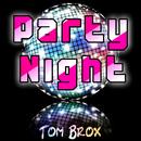 Party Night/Tom Brox