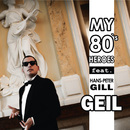 Geil (feat. Hans-Peter Gill)/My 80s Heroes