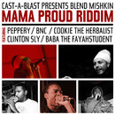 Mama Proud Riddim (feat. Peppery aka Bongo Chilli, BNC, Cookie the Herbalist, Clinton Sly, Baba the Fayahstudent)/Blend Mishkin