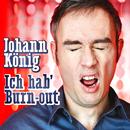 Ich hab' Burn-out/Johann König