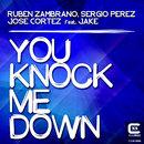 You Knock Me Down (feat. Jake)/Ruben Zambrano, Sergio Perez, Jose Cortez