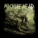 Unto The Locust (Special Edition)/Machine Head
