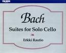 J.S. Bach : Suites for Solo Cello/Erkki Rautio
