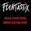 Housemusic / Hausmusik/FunTastix