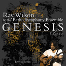 Genesis Classic - Live In Berlin/Ray Wilson & The Berlin Symphony Ensemble