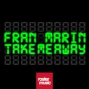Take Me Away/Fran Marin