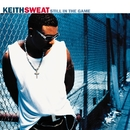 Still In The Game/Keith Sweat