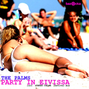 Party In Eivissa/The Palms