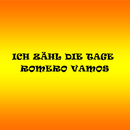 Ich zähl die Tage/Romero Vamos