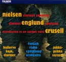 Nielsen : Clarinet Concerto - Englund : Clarinet Concerto - Crusell : Introduction et Air Suédois Varié/Kullervo Kojo and Finnish Radio Symphony Orchestra