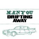 Drifting Away/Manyou