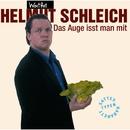 Das Auge isst man mit/Helmut Schleich