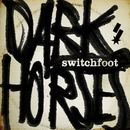 Dark Horses/Switchfoot