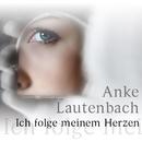 Ich folge meinem Herzen/Anke Lautenbach