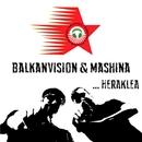 Heraklea/BalkanVision & Mashina