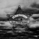 Hail the King/Black Sheriff