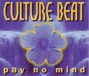 Pay No Mind/Culture Beat