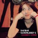 Dagmar Schönleber's schönes Leben/Dagmar Schönleber