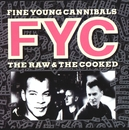 The Raw And The Cooked/Fine Young Cannibals