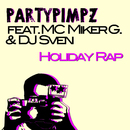 Holiday Rap (feat. MC Miker G. & DJ Sven)/Partypimpz