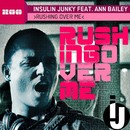 Rushing Over Me (feat. Ann Bailey)/Insulin Junky
