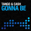 Gonna Be/Tango & Cash